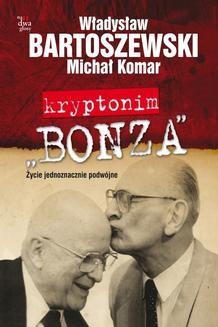 Chomikuj, ebook online Kryptonim Bonza. Władysław Bartoszewski