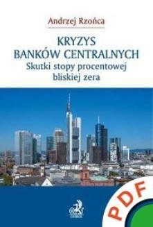 Chomikuj, ebook online Kryzys banków centralnych. Skutki stopy procentowej bliskiej zera. Andrzej Rzońca