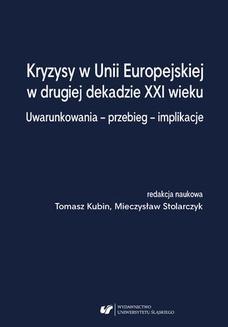 Chomikuj, ebook online Kryzysy w Unii Europejskiej w drugiej dekadzie XXI wieku. Uwarunkowania – przebieg – implikacje. red. Tomasz Kubin