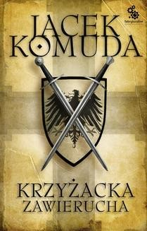 Chomikuj, ebook online Krzyżacka zawierucha. Jacek Komuda