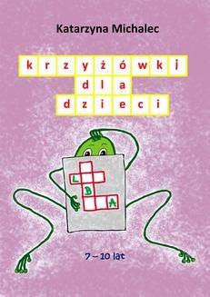 Chomikuj, ebook online Krzyżówki dla dzieci. Katarzyna Michalec