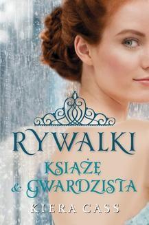 Chomikuj, ebook online Książę i Gwardzista. Kiera Cass