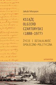 Chomikuj, ebook online Książę Olgierd Czartoryski (1888-1979). Życie i działalność społeczno-polityczna. Jakub Moryson