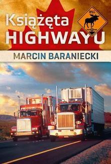 Chomikuj, ebook online Książęta highwayu. Marcin Baraniecki