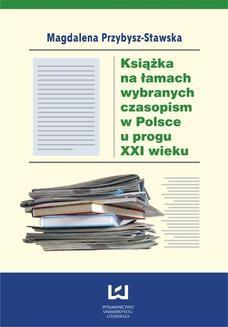Chomikuj, ebook online Książka na łamach wybranych czasopism w Polsce u progu XXI wieku. Magdalena Przybysz-Stawska