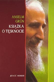 Chomikuj, ebook online Książka o tęsknocie. Anselm Grün