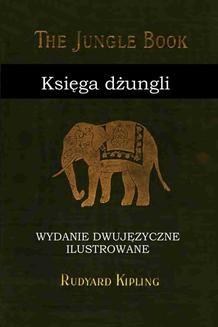 Chomikuj, ebook online Księga dżungli. Wydanie dwujęzyczne ilustrowane.. Rudyard Kipling