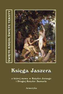 Chomikuj, ebook online Księga Jaszera, o której mowa w Księdze Jozuego i Drugiej Księdze Samuela. Nieznany