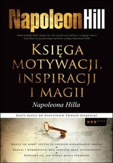 Chomikuj, ebook online Księga motywacji, inspiracji i magii Napoleona Hilla. Napoleon Hill