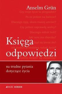 Chomikuj, ebook online Księga odpowiedzi na trudne pytania dotyczące życia. Anselm Grün