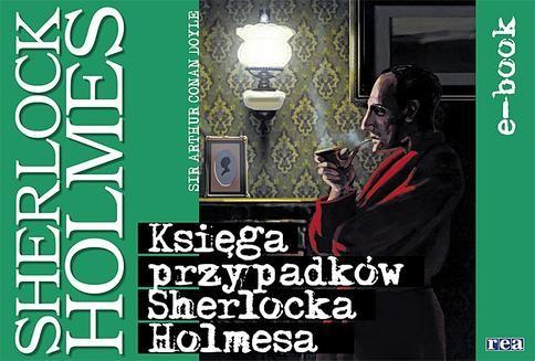 Chomikuj, ebook online Księga przypadków Sherlocka Holmesa. Arthur Conan Doyle