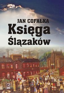 Chomikuj, ebook online Księga Ślązaków. Jan Cofałka