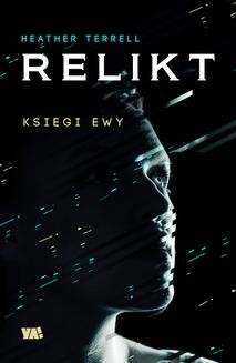 Ebook Księgi Ewy. Relikt. T. I pdf