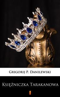Chomikuj, ebook online Księżniczka Tarakanowa. Grigorij P. Danilewski