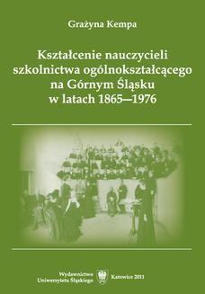 Chomikuj, ebook online Kształcenie nauczycieli szkolnictwa ogólnokształcącego na Górnym Śląsku w latach 1865–1976. Grażyna Kempa