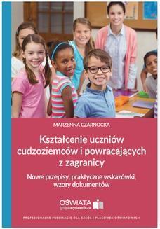 Chomikuj, ebook online Kształcenie uczniów cudzoziemców i powracających z zagranicy. Nowe przepisy, praktyczne wskazówki, wzory dokumentów. Marzenna Czarnocka