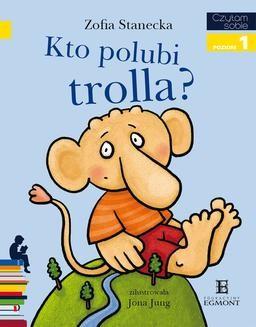 Chomikuj, ebook online Kto polubi trolla?. Zofia Stanecka