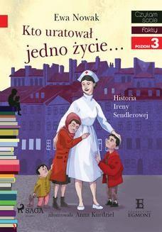 Ebook Kto uratował jedno życie – Historia Ireny Sendlerowej pdf