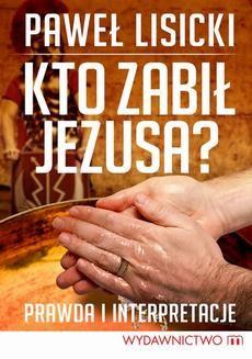 Ebook Kto zabił Jezusa? pdf