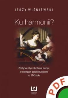 Ebook Ku harmonii? Poetyckie style słuchania muzyki w wierszach polskich autorów po 1945 roku pdf