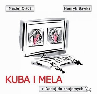 Chomikuj, ebook online Kuba i Mela. Dodaj do znajomych. Maciej Orłoś