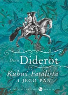 Chomikuj, ebook online Kubuś Fatalista i jego pan. Denis Diderot