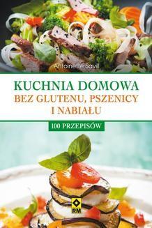Chomikuj, ebook online Kuchnia domowa bez glutenu, pszenicy i nabiału. Irmina Wala-Pęgierska