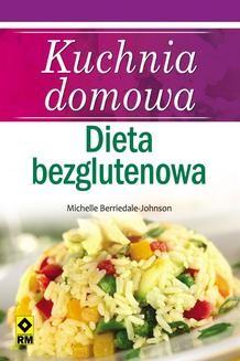 Chomikuj, ebook online Kuchnia domowa. Dieta bezglutenowa. Agata Chmielewska