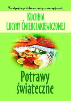 Chomikuj, ebook online Kuchnia Lucyny Ćwierczakiewiczowej. Potrawy świąteczne. Joanna Baranowska