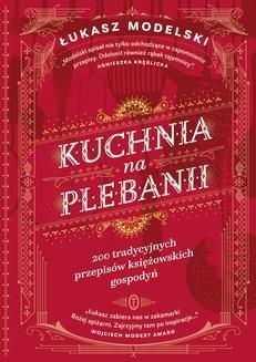 Chomikuj, ebook online Kuchnia na plebanii. Łukasz Modelski