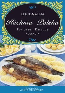 Ebook Kuchnia Polska. Pomorze i kaszuby pdf