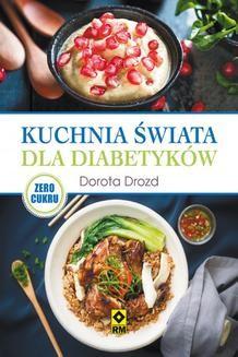 Chomikuj, ebook online Kuchnia świata dla diabetyków. Dorota Drozd