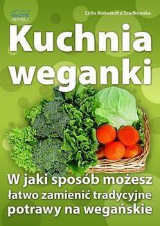 Chomikuj, ebook online Kuchnia weganki. Lidia Szadkowska