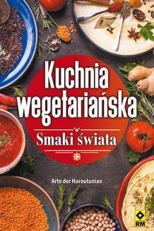 Chomikuj, ebook online Kuchnia wegetariańska. Agnieszka Chodkowska–Gyurics