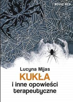 Chomikuj, ebook online Kukła i inne opowieści terapeutyczne. Lucyna Mijas