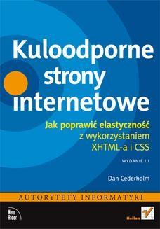 Chomikuj, ebook online Kuloodporne strony internetowe. Jak poprawić elastyczność z wykorzystaniem XHTML-a i CSS. Wydanie III. Dan Cederholm