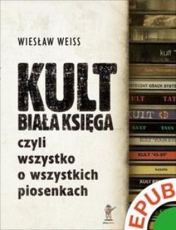 Ebook KULT. Biała Księga, czyli wszystko o wszystkich piosenkach pdf