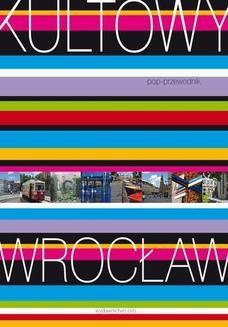 Chomikuj, ebook online Kultowy Wrocław. Pop-przewodnik. Anita Baraniecka-Kozakiewicz