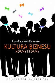 Chomikuj, ebook online Kultura biznesu. Normy i formy. Irena Kamińska-Radomska