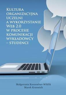 Chomikuj, ebook online Kultura organizacyjna uczelni a wykorzystanie Web 2.0 w procesie komunikacji wykładowcy – studenci. Małgorzata Koszembar-Wiklik