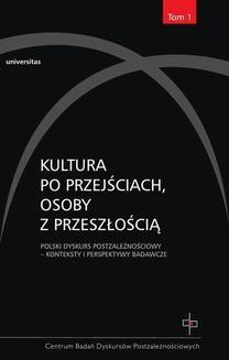 Chomikuj, ebook online Kultura po przejściach, osoby z przeszłością. Polski dyskurs postzależnościowy, tom 1. Ryszard Nycz