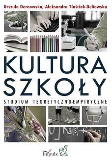 Chomikuj, ebook online Kultura szkoły. Studium teoretyczno-empiryczne. Dernowska Urszula
