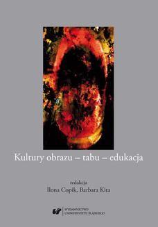 Chomikuj, ebook online Kultury obrazu – tabu – edukacja. red. Ilona Copik