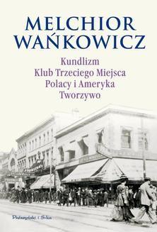 Ebook Kundlizm, Klub Trzeciego Miejsca, Polacy i Ameryka, Tworzywo pdf