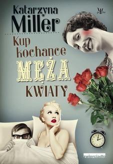 Chomikuj, ebook online Kup kochance męża kwiaty. Katarzyna Miller