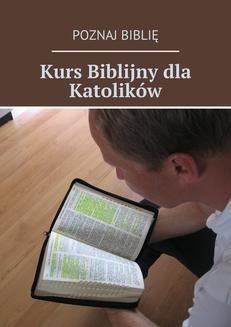 Chomikuj, ebook online Kurs Biblijny dla Katolików. Poznaj Biblię