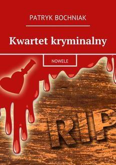 Chomikuj, ebook online Kwartet kryminalny. Patryk Bochniak