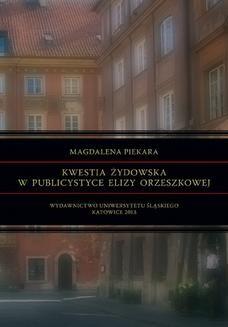 Chomikuj, ebook online Kwestia żydowska w publicystyce Elizy Orzeszkowej. Magdalena Piekara