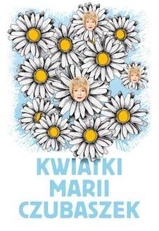 Chomikuj, ebook online Kwiatki Marii Czubaszek. Opracowanie zbiorowe