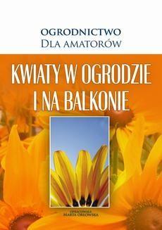 Chomikuj, ebook online Kwiaty w Ogrodzie i na Balkonie. O-press